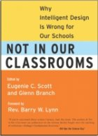 Not in Our Classrooms. Why Intelligent Design is Wrong for Our Schools by Scott and Branch