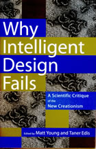 Book cover for Why Intelligent Design Fails by Matt Young and Taner Edis